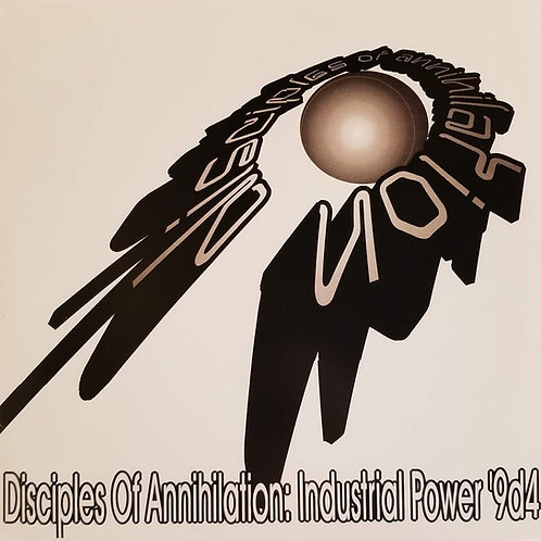 """Disciples Of Annihilation """"Industrial Power '9d4"""""""