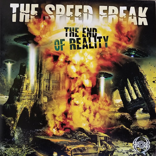 """The Speed Freak """"The End Of Reality"""""""