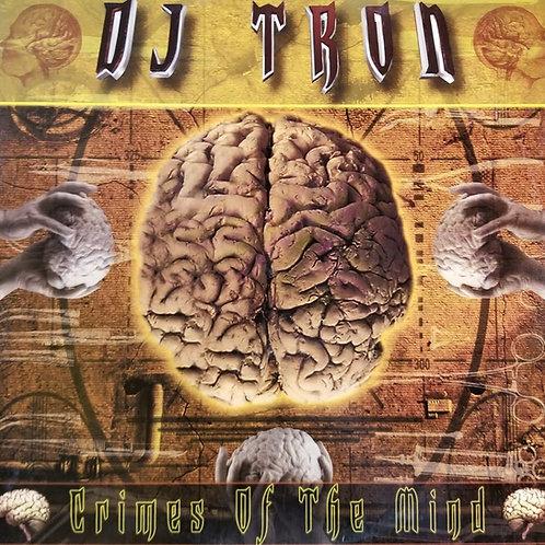 "DJ Tron ""Crimes Of The Mind"""