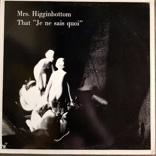"Mrs. Higginbottom ""That Je Ne Sais Quoi"""