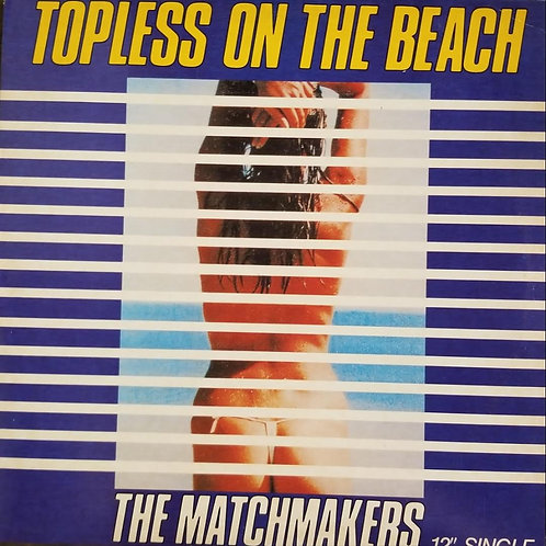 """The Matchmakers """"Topless On The Beach"""""""