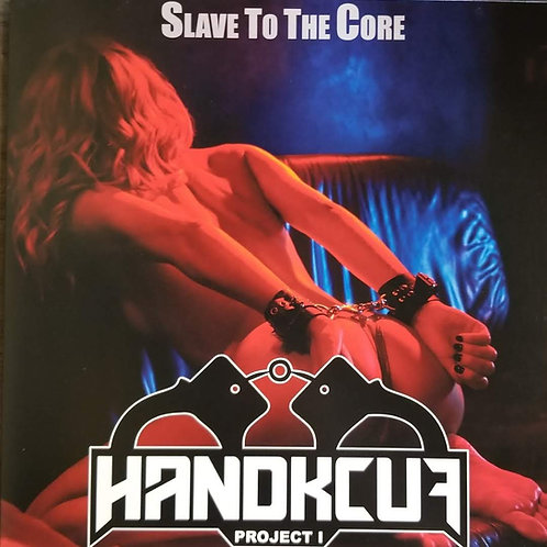 """Various Artists """"Handkcuf Project 1 (Slave To The Core)"""""""