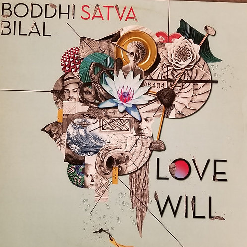 "Boddhi Satva & Bilal ""Love Will"""