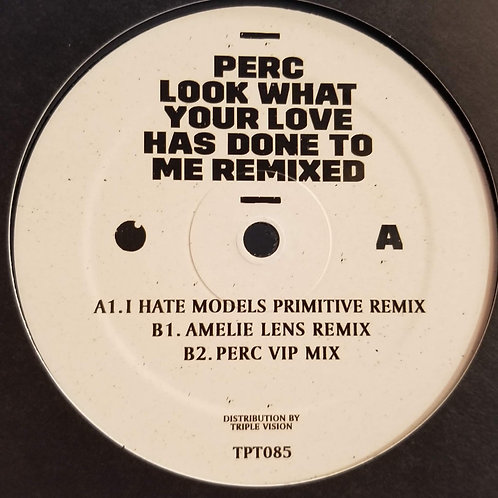 """Perc """"Look What Your Love Has Done To Me Remixed"""""""