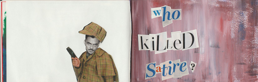 Who killed satire?