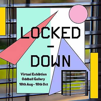 A photo of a window with open blinds. Over this image are a pattern of shapes in various pastel colours. On top of these shapes it reads in black text 'Locked / Down, Virtual Exhibition, Oddball Gallery 10th Aug - 10th Oct.'