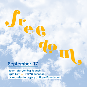 """Feels Zine square event image. The background is a photo of a blue sky with white clouds. In yellow next the word """"freedom"""" is written across the screen in an uneven diagonal line from top left to bottom right. Underneath in smaller writing it reads """"September 17 / zoom storytelling launch / 8pm EST // PWYC donation / ticket sales to Legacy of Hope Foundation""""."""