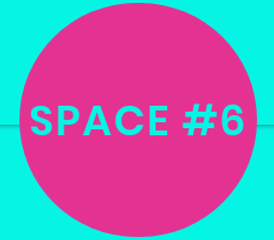 A turquoise square, with a pink circle inside of the space. In the middle of the circle also in turquoise it reads 'SPACE #6'.