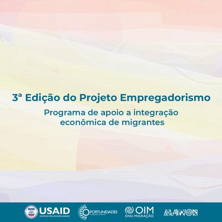 3ª Edição Empregadorismo - programa de apoio a integração econômica de migrantes