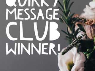 Announcing The Quirky Message Club's June Winner!