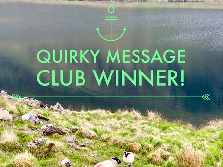 Announcing The Quirky Message Club's May Winner!