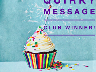 Announcing The Quirky Message Club's April Winner!