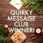 Announcing the Quirky Message Club's November Winner!
