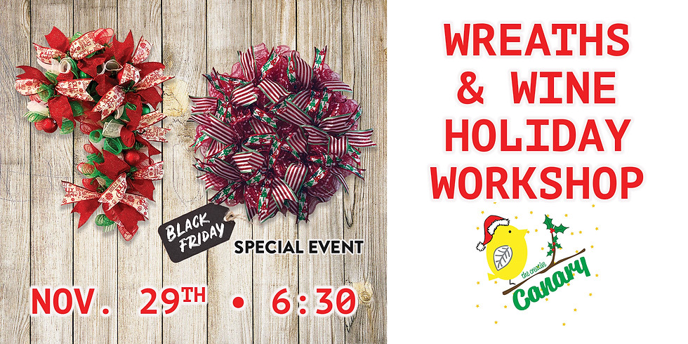 Wreaths and Wine on Black Friday