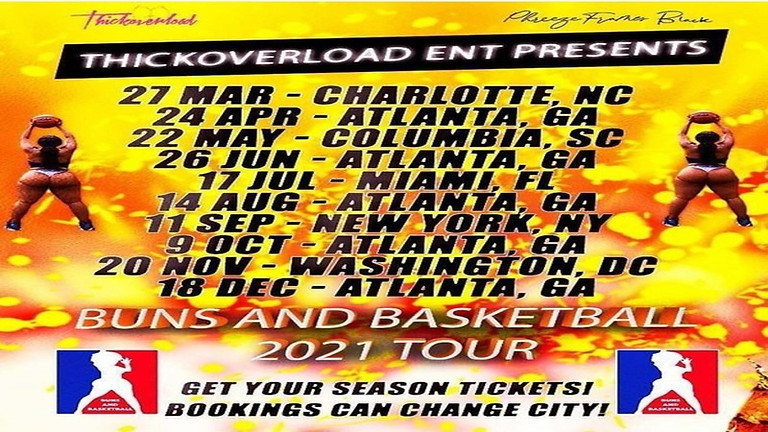 ThickOverload Ent. Presents:               Buns & Basketball 2021 Tour!!