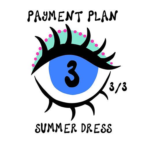 SUMMER DRESS PAYMENT PLAN 3