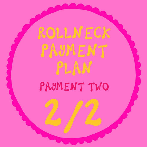 ROLLNECK PAYMENT TWO