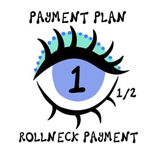 ROLLNECK PAYMENT PLAN 1