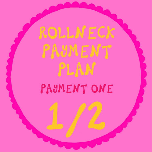ROLLNECK PAYMENT ONE