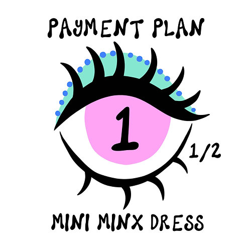 MINI MINX PAYMENT ONE