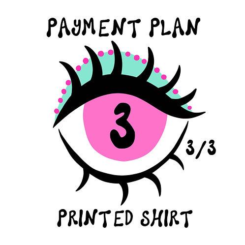 PRINTED SHIRT PAYMENT PLAN 3