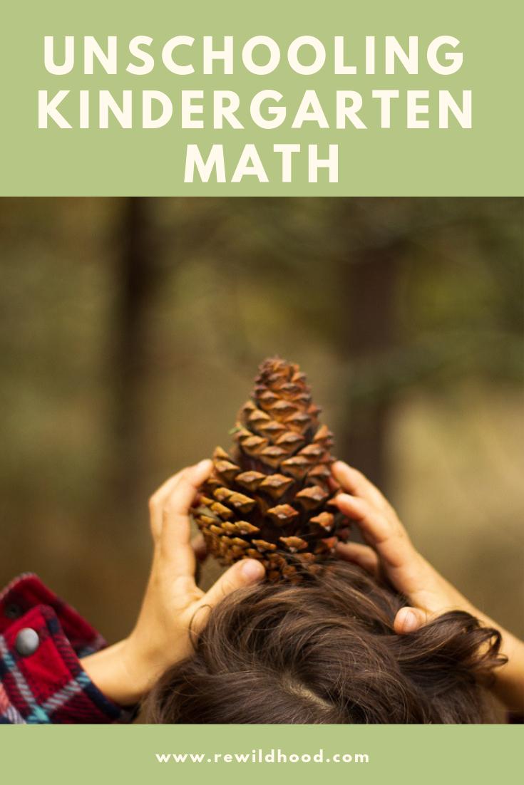 Unschooling Kindergarten Math-Rewildhood