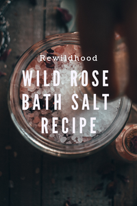 Wild Rose Bath Salt Recipe : Rewildhood