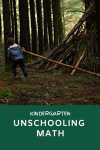 Unschooling Math in Kindergarten