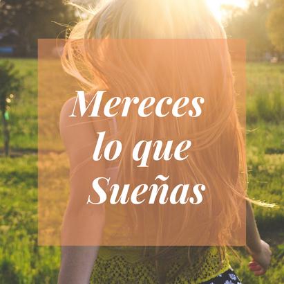 Mereces_lo_que_sueñas.png