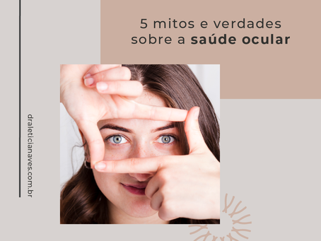 5 mitos e verdades sobre a saúde ocular