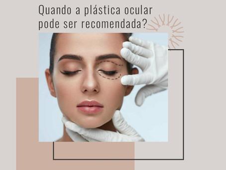 Quando a plástica ocular pode ser recomendada?