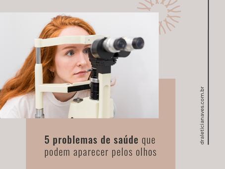 Problemas de saúde que podem aparecer pelos olhos