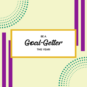 "Be a ""Goal-Getter"" This Year!"