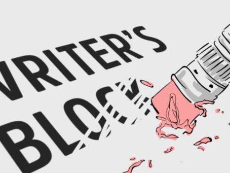 Writer's block isn't real - Editor's block - oh boy!