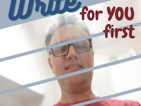 WRITE FOR YOU FIRST