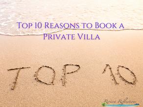 Top 10 reasons to book a Private Villa