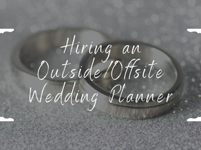 Why Hire an Outside/Offsite Wedding Planner?