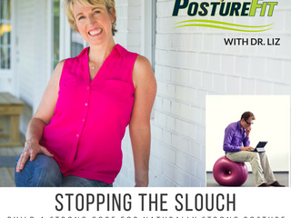 Stopping the Slouch