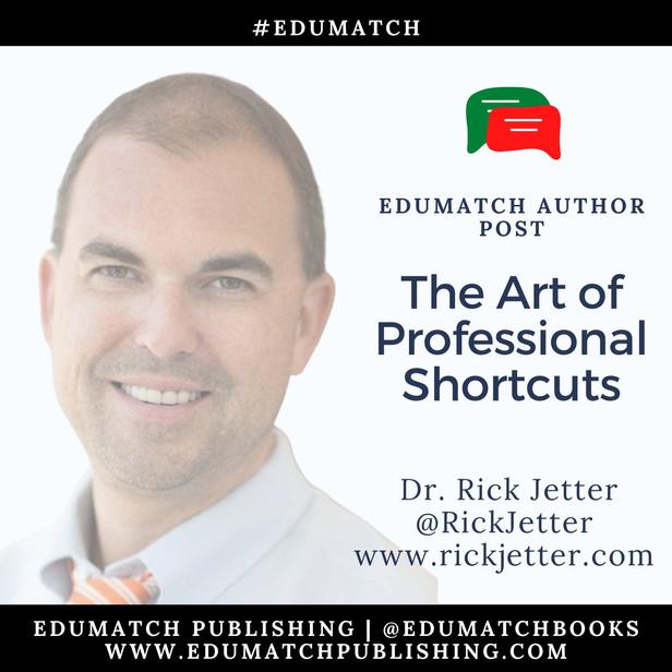 The Art of Professional Short-Cuts--A GUEST Blog for EduMatch Publishing
