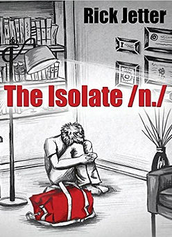 The Isolate /n./ by Rick Jetter