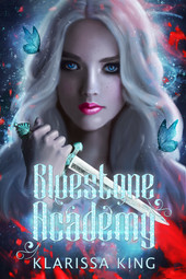 Klarissa King - Bluestone Academy (Book 1)