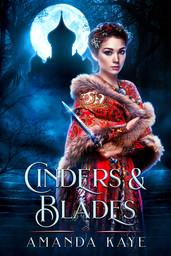 Amanda Kaye - Cinders and Blades