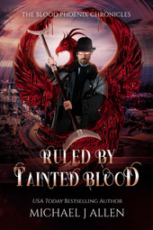 Michael J Allen: Ruled by tainted blood (Book 2)