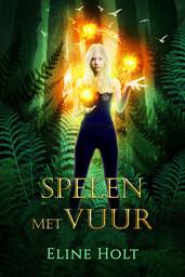 Eline Holt - Spelen met Vuur