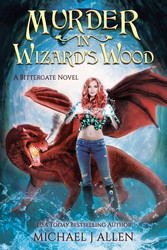 Michael J Allen: Murder in Wizard's Wood (Book 1)