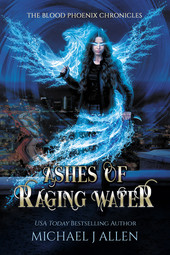 Michael J Allen: Ashes of raging water (Book 1)
