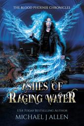 Michael J Allen: Ashes of raging water (Book 1)