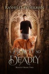 RaShelle Workman: A Beauty so Deadly - Book 2