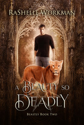 RaShelle Workman: A Beauty so Deadly - Book 2
