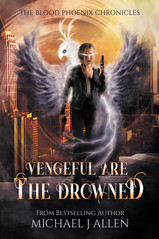 Michael J Allen: Vengeful are the drowned (Book 3)